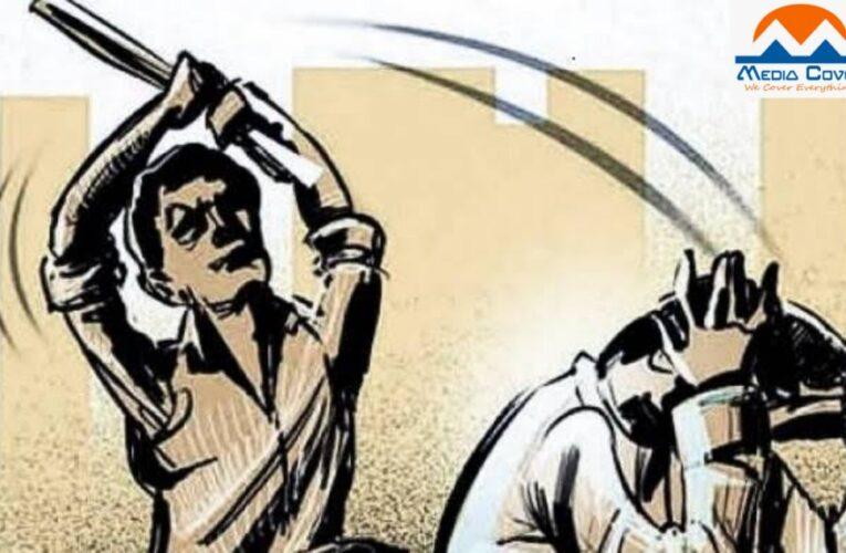 पैसा बना जान का दुश्मन, गोविंद को हमलावरों ने मरणासन्न स्थिति में पहुंचाया